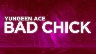 Yungeen Ace   Bad Chick (Lyrics) | Nabis Lyrics