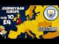 FM19 Journeyman - C10 EP4 - Man City England - A Football Manager 2019 Story