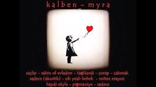 Kalben - Myra ( 11 Kalben Şarkısı )