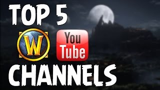 My Top 5 World Of Warcraft Channels