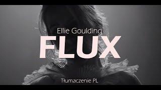 Ellie Goulding    Flux (Tłumaczenie PL)