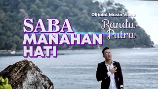 Download lagu Randa Putra Saba Manahan Hati Mp3