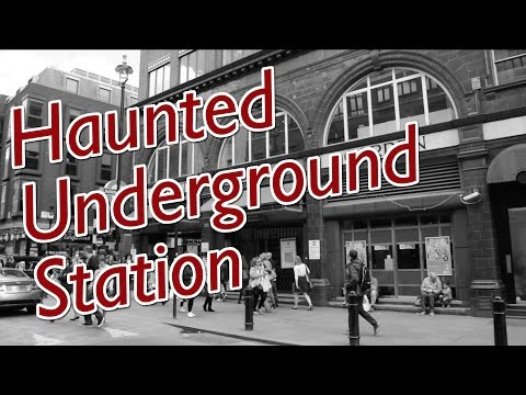 Haunted Underground Station, Covent Garden, London