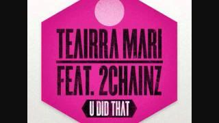 Teairra Mari Feat. 2 Chainz - U Did Dat (Official Remix)