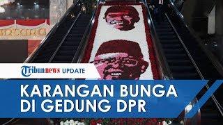 Gedung DPR-MPR Dipercantik Jelang Pelantikan, Karangan Bunga Gambar Jokowi-Ma'ruf Hiasi Lokasi