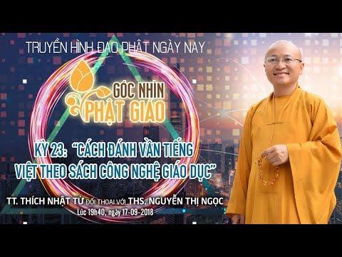 Góc nhìn PG kỳ 24: Cách đánh vần tiếng Việt theo sách công nghệ giáo dục - TT. Thích Nhật Từ