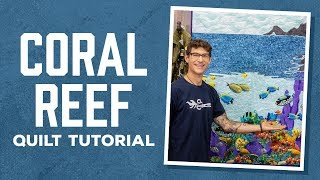 Make An Applique Coral Reef Ocean Scene Quilt With Rob Appell Of Man Sewing (Instructional Video)