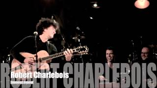 Robert Charlebois - Immensément