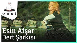 Esin Afşar / Dert Şarkısı
