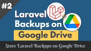 How To Setup Laravel Backup On Google Drive?