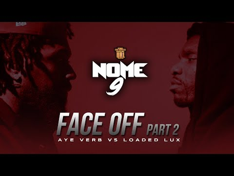 URL NOME 9 FACEOFF: LOADED LUX VS AYE VERB PART 2