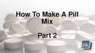 How to make a Tablet Pill mix for a Press 2