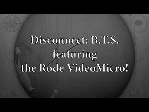 Disconnect  (My Rode Reel 2017) BTS