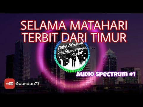 , title : 'Selama matahari terbit dari timur, Cintaku padamu tak akan pernah luntur | Audio Spectrum #1'