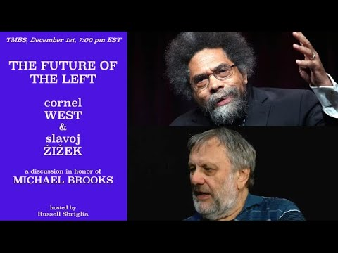 THE MICHAEL BROOKS TRIBUTE SERIES: Cornel West & Slavoj Zizek On The Future Of The Left