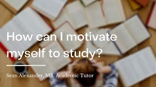How can I motivate myself to study? | wikiHow Asks an Academic Tutor