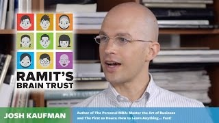 How To Learn Any Skill Rapidly, With Josh Kaufman And Ramit Sethi