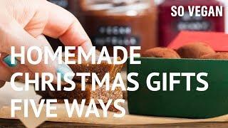 Homemade (Edible) Christmas Gifts 5 Ways! | SO VEGAN