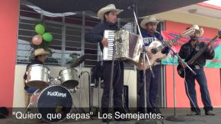preview picture of video 'Los Semejantes; Quiero que Sepas de Ranchería Guadalupe Teopisca, Chiapas. Julio 06, 2013.'
