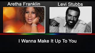 Aretha Franklin and Levi Stubbs - I Wanna Make It Up To You