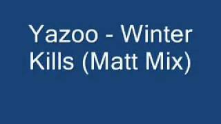 Yazoo (Yaz) - Winter Kills (Matt Mix).