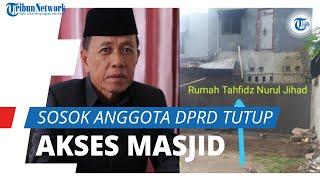 Harta Kekayaan Mencapai Rp1,2 Miliar, Ini Sosok H Amiruddin, Anggota DPRD yang Tutup Akses Masjid