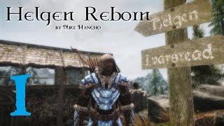 SKYRIM MOD: Helgen Reborn #1   Let's Play