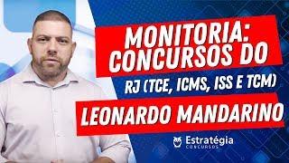 Monitoria para Monitoria: Concursos do RJ (TCE, ICMS, ISS e TCM) - Prof. Leonardo Mandarino