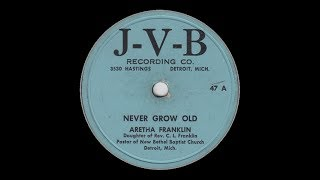 Aretha Franklin Never Grow Old  J-V-B 47 A
