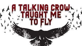 A Talking Crow Taught Me To Fly   Scary Stories   Creepypasta Stories