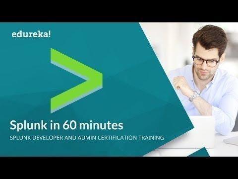Splunk in 60 Minutes | Splunk Tutorial For Beginners | Splunk Training | Splunk Tutorial | Edureka