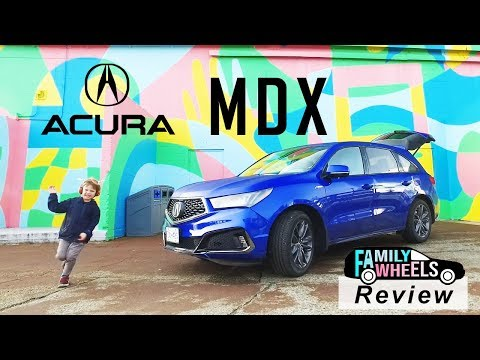 2019 Acura MDX A Spec Review from Family Wheels: A near perfect family SUV?