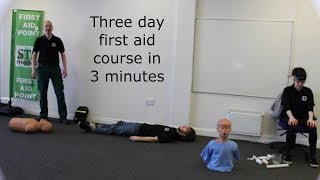 Three day first aid course in 3 minutes