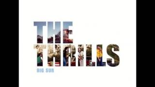 The Thrills - Big Sur