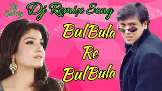 Djremix Bulbula Re Bulbula 90& 39 S Best Romantic Love Dj Remix Song Old Is Gold Shrisantritz