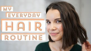 My Updated Everyday Hair Routine