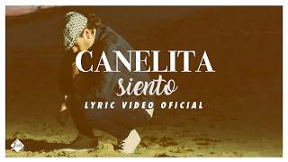 Canelita   Siento (Lyric Video Oficial)