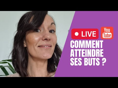 COMMENT ATTEINDRE SES BUTS ?