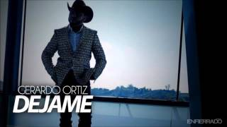 Gerardo Ortiz - Déjame (version karaoke) letra en la descripción.