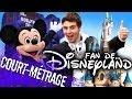 Je suis fan...    de Disneyland !