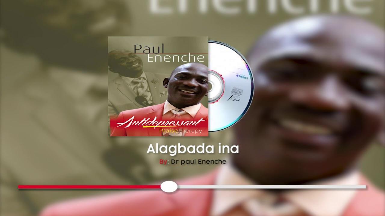 Download: Alagbada Ina – Dr. Paul Enenche (MP3 + Lyrics)