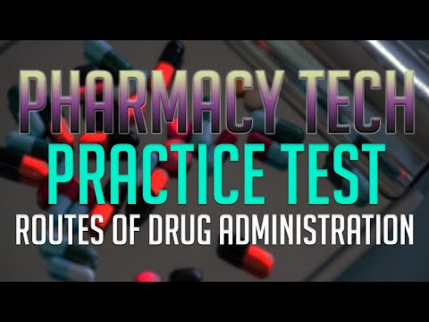 Pharmacy Tech Practice Test: Routes of Drug Administration ...