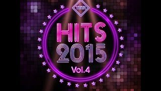 Hits 2015 Vol. 4 - Best Hits of 2015 (Offical Album) TETA