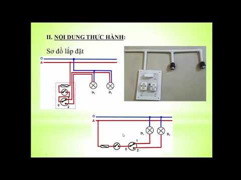 Công Nghệ Lớp 9:   Chủ Đề Thực Hành Lắp đặt mạch điện một công tắc ba cực điều khiển hai đèn