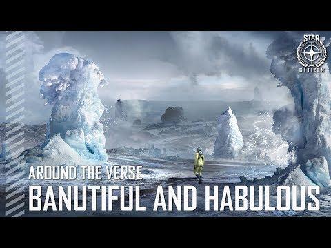 Star Citizen: Around the Verse - Banutiful and Habulous