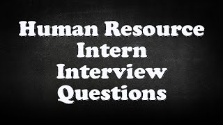 Human Resource Intern Interview Questions