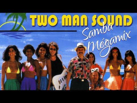 Two Man Sound - Samba Mégamix (Brigitte Bardot / Brazil / Charlie Brown / Mas que nada / Copacabana?