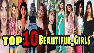 TOP 10 TIKTOK Beautiful Girls in India 2019 || Cute girls on TIK TOK  | top tik tok stars- PART 1