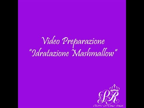 Video Preparazione – Idratazione Marshmallow