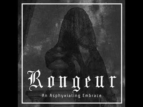 Rongeur - An Asphyxiating Embrace 2018 (FULL ALBUM)
